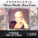 María Martha Serra Lima Cronología - Cosas de la Vida (1995)/María Martha Serra Lima