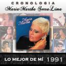María Martha Serra Lima Cronología - Lo Mejor de Mí (1991)/María Martha Serra Lima