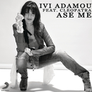 Ase Me (Feat. Cleopatra)/Ivi Adamou