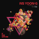 If You Love Me/NS Yoon-G