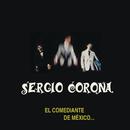 El Comediante de México/Sergio Corona