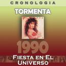 Tormenta Cronología - Fiesta en el Universo (1990)/Tormenta