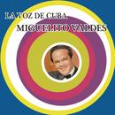La Voz de Cuba - Miguelito Valdés/Miguelito Valdes