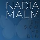 En Som Er Din (Jeg Gi'r Slip)/Nadia Malm