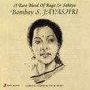 A Rare Blend of Raga & Sahitya/Bombay Jayashri
