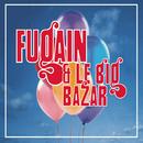 Michel Fugain, les Années Big Bazar/Michel Fugain