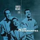 Orfeo Negro y Otros Exitos/Los Tres Diamantes
