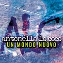 Un mondo nuovo/Antonella Lo Coco