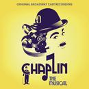 Chaplin: The Musical/Original Broadway Cast Recording