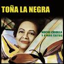 Noche Criolla y Otros Éxitos/Toña La Negra
