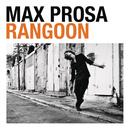 Rangoon/Max Prosa