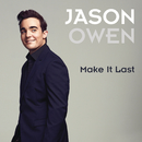 Make It Last/Jason Owen