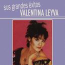 Sus Grandes Éxitos/Valentina Leyva