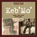 Just Like You/Suitcase/Keb' Mo'