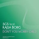 Don't You Worry Child feat.Kajsa Borg/SGS