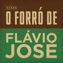 O Forró de Flávio José/Flávio José