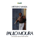 Mistura e Manda/Paulo Moura