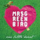 One Little Heart/Mrs. Greenbird