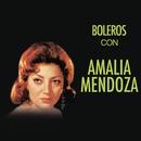Boleros Con Amalia Mendoza/Amalia Mendoza