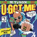 U Got Me/M.TySON