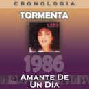 Tormenta Cronología - Amante de un Día (1986)/Tormenta