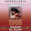 Tormenta Cronología - Dando el Alma (1988)/Tormenta