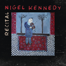 Recital/Nigel Kennedy