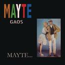 Mayté.../Mayte Gaos