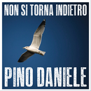 Non si torna indietro/Pino Daniele