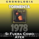 Tormenta Cronología - Si Fuera Como Ayer (1978)/Tormenta