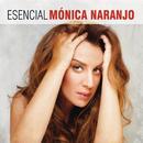 Esencial Monica Naranjo/Monica Naranjo