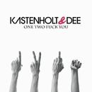 One Two Fuck You/Kastenholt & Dee