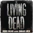The Living Dead/Zeds Dead & Omar LinX