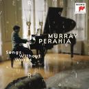 Bach/Busoni; Mendelssohn; Schubert/Liszt - Songs Without Words/Murray Perahia