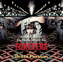 If I Was a Band My Name Would Be Forevers/Britta Persson