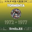 Tormenta Cronología - Singles (1972-1977)/Tormenta
