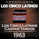 Los Cinco Latinos Cronología - Los Cinco Latinos Cantan Tangos (1963)/Los Cinco Latinos