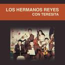 Los Hermanos Reyes Con Teresita/Los Hermanos Reyes