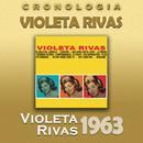 Violeta Rivas Cronología - Violeta Rivas (1963)/Violeta Rivas