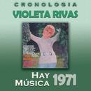 Violeta Rivas Cronología - Hay Música (1971)/Violeta Rivas