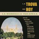 La Trova de Hoy/La Rondalla Yucateca