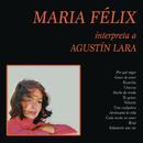 María Félix Interpreta a Agustín Lara/Maria Felix