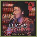 Adeus Bye Bye/Lucas Decarizo