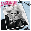 Party Over/Amelia Lily