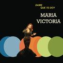 Dame Que Te Doy/María Victoria