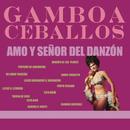 Amo y Señor del Danzón/José Gamboa Ceballos