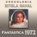 Estela Raval Cronología - Fantástica (1972)/Estela Raval