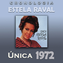 Estela Raval Cronología - Única (1972)/Estela Raval