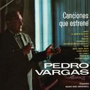 Canciones Que Estrené/Pedro Vargas