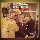 México de Mis Recuerdos/Ernestina Garfias